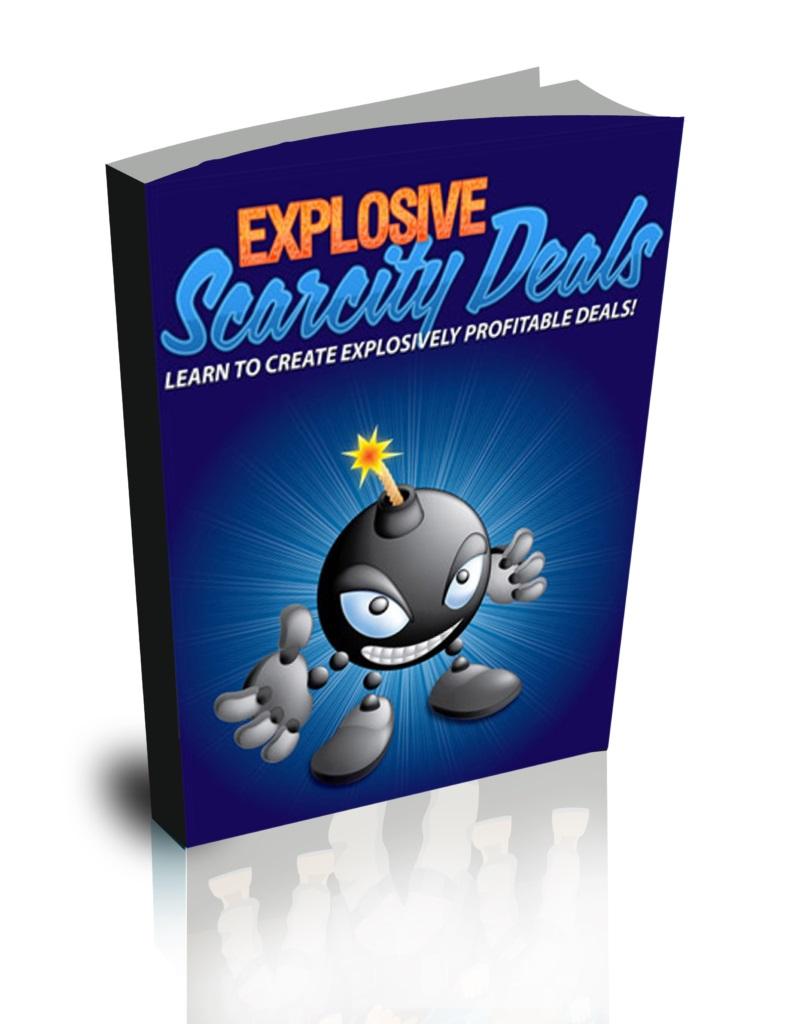 Explosive Scarcity Deals