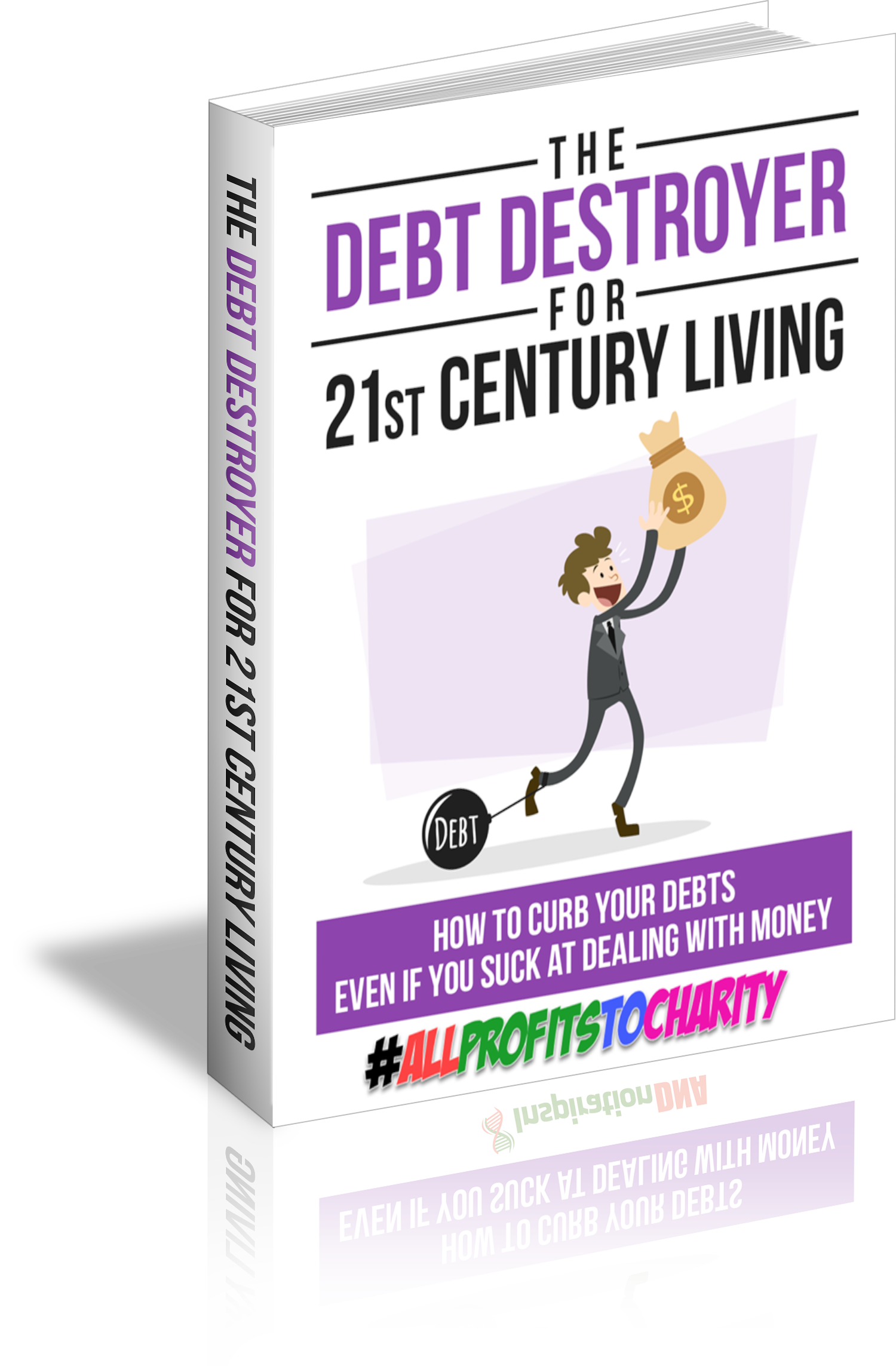 The Debt Destroyer For 21st Century Living cover